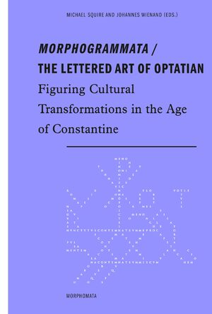 Cover Morphogrammata / The lettered Art of Optatian