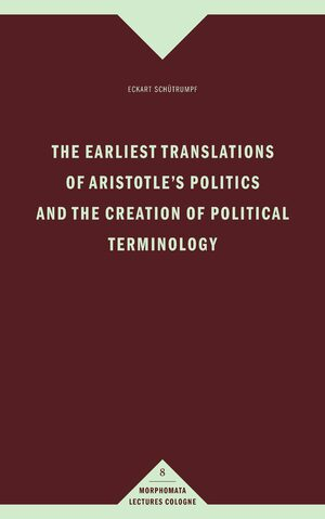 Cover The earliest translations of Aristotle's Politics and the creation of political terminology