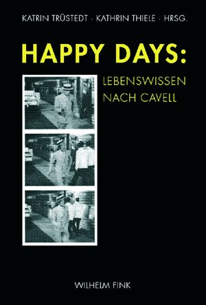Cover Happy Days: Lebenswissen nach Cavell