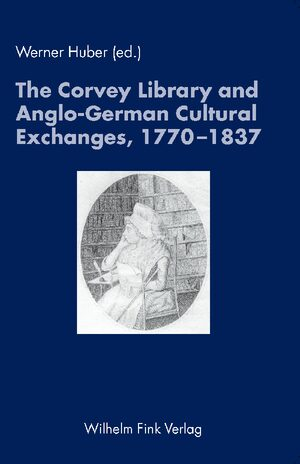Cover The Corvey Library and Anglo-German Cultural Exchanges, 1770-1837
