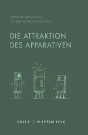 Cover Die Attraktion des Apparativen